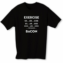Exercise. . .Bacon Men's T-Shirt