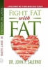 Fight Fat With Fat by Dr. John Salerno