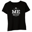 Give Me Bacon Baby Doll Shirt