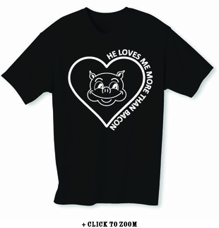He Loves Me More Than Bacon Mens T-Shirt