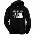 I'd Rather Be Eating Bacon Hooded Sweatshirt - Black