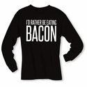 I'd Rather Be Eating Bacon Long Sleeve Shirt - Black