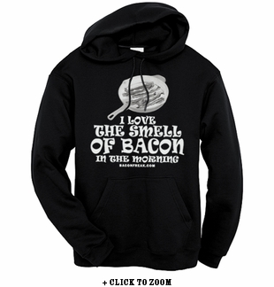 I Love The Smell Of Bacon In The Morning Hooded Sweatshirt