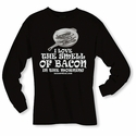 I Love The Smell Of Bacon In The Morning Long Sleeve Shirt