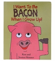 """I Want To Be Bacon"" Children's Book"