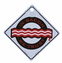 """In Bacon We Trust"" Car Sign"