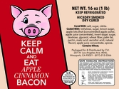 Keep Calm And Eat Apple Cinnamon Bacon