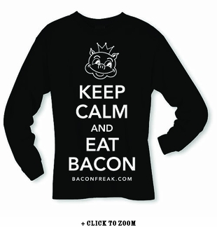 Keep Calm and Eat Bacon Long Sleeve Shirt