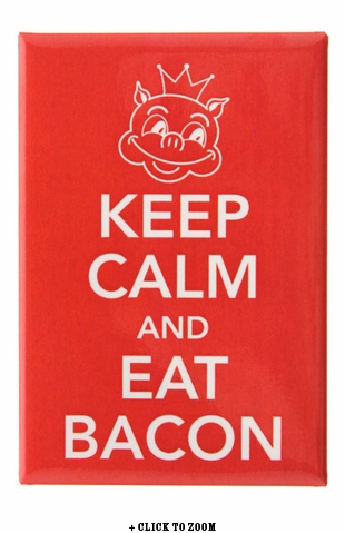 """Keep Calm and Eat Bacon"" Metal Magnet"