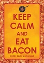Keep Calm Eat Bacon Poster