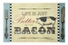 """Life Is Just Better With Bacon"" Paper Placemats - Click to Enlarge"