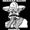 Mexican Bacon