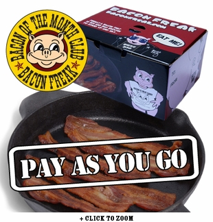 Pay As You Go Monthly Bacon Club