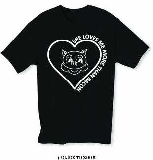 She Loves Me More Than Bacon Mens T-Shirt