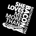 She Loves Me More Than Bacon - Square Logo