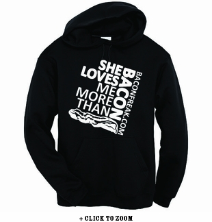 She Loves Me More Than Bacon - Square Logo Hooded Sweatshirt