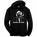 Swine is Fine - Hooded Sweatshirt