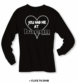 You Had Me at Bacon - Long sleeve