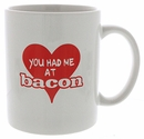 """You Had Me At Bacon"" Mug"