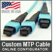 Custom MTP (MPO) Fiber Optic Cable Builder