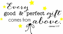 Nursery Wall Quotes - Every Good and Perfect Gift