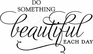 Do Something Beautiful Vinyl Wall Decals