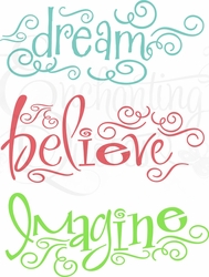 Dream Believe Imagine (Set of 3 Words)