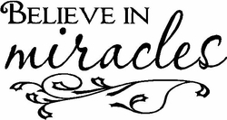 Inspirational Decals - Believe in Miracles