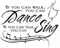 Vinyl Sayings - If You Can Walk You Can Dance