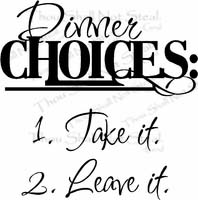Dinner Choices Kitchen Wall Quote