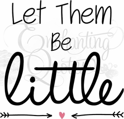 Baby Wall Quotes - Let Them Be Little