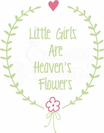 Little Girls Are Heaven's Flowers
