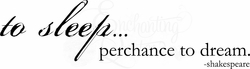Bedroom Quotes - Perchance to Dream