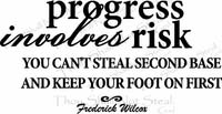 Progress Involves Risk