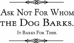 The Dog Barks for Thee