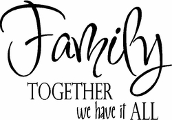 Family Wall Quotes - Together We Have It All