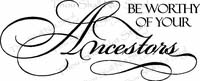 Wall Quotes - Be Worthy of Your Ancestors