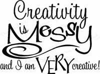 Wall Quotes (creativity) - Creativity is Messy Vinyl Wall Quote