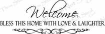 Welcome Bless This Home With Love & Laughter