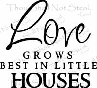 Love Grows Best Wall Quote Decal
