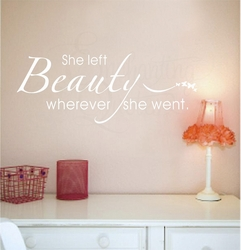 She Left Beauty...Vinyl Wall Decals