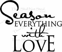 Season Everything with Love Kitchen Wall Quote