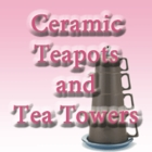Ceramic Tea Pots and Tea Tower Teapots
