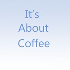 It's About Coffee - NEW