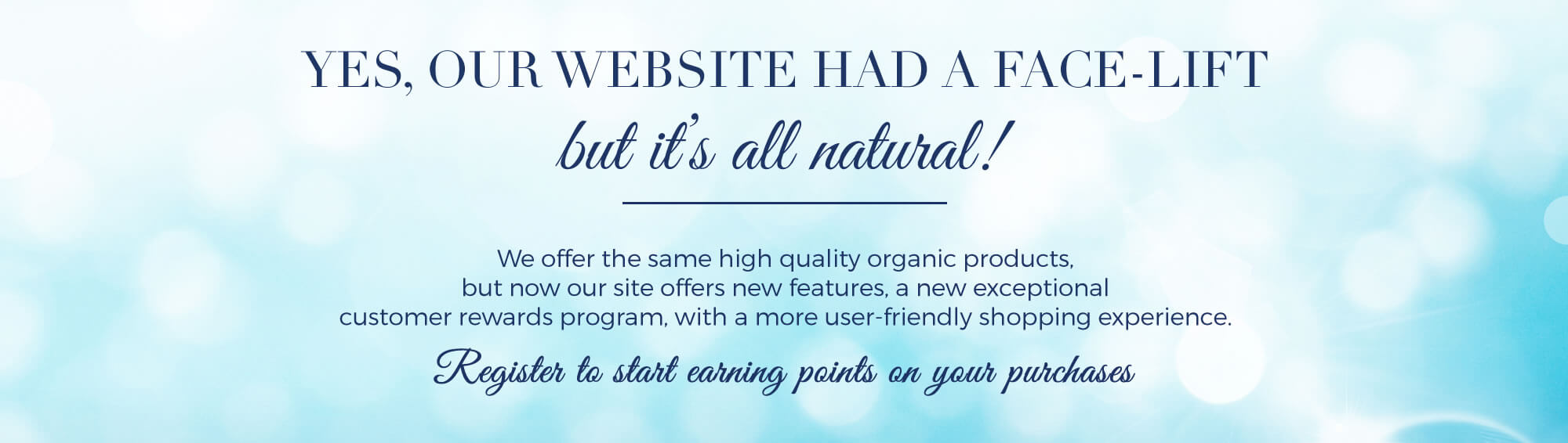 Yes,our website had a face-lift