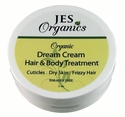 Organic Dream Cream - Cuticles, Elbows, Tame Frizzy Curly Fly-Away Hair