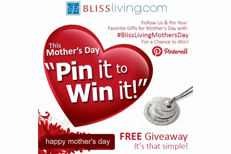 "BlissLiving.com's Mother's Day ""Pin It To Win It"" Contest"