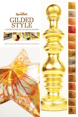 Gilded Style - A Guide to the Art of Metal Leafing from Speedball