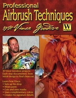 Pro Airbrush Techniques with Vince Goodeve