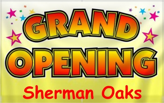 Grand Opening - Sherman Oaks CA 91403